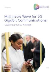 mmWave for 5G Gigabit Communications: Deploying the 5G Network Whitepaper